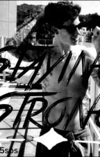 Staying Strong. by shawn5sos