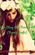Her Story Was Never Told (Narnia Fanfic) by hater_lover_unknown