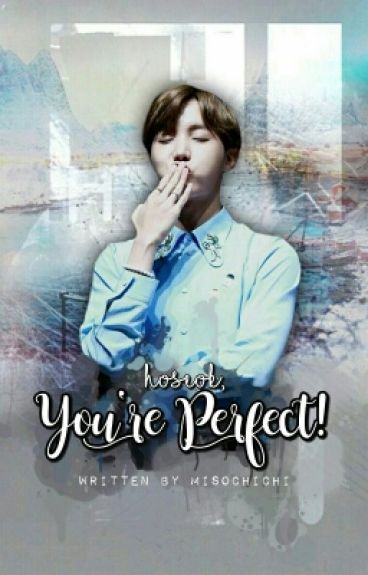 Hoseok, You're Perfect! (BTS J-Hope Fanfic)