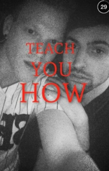 Teach You How *Scömìche*