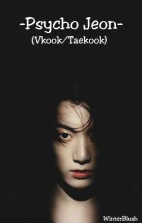 Psycho Jeon (Vkook Oneshoot) by Winter_Blush