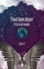Final Apocalypse - Livro 2 - O Livro de Gemini by AutoraJosiGuerreiro