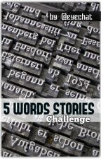 ❤ 5-words-stories ❤ by eye_chat