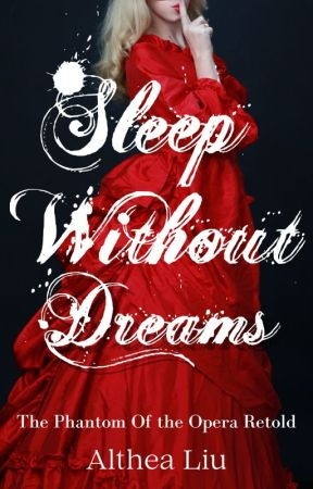 Sleep Without Dreams | The Untold Story of the Phantom of the Opera by KateLorraine