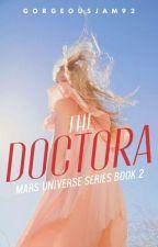 THE DOCTORA (Mars Universe Series: 2) by gorgeousjam92