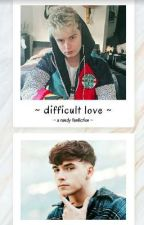 Difficult Love ~ a randy fanfiction || •FINISHED• by amazing_fowler