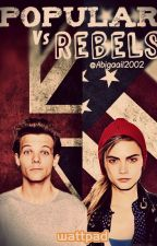Popular vs Rebels ( Louis Tomlinson ) by abigaail2002
