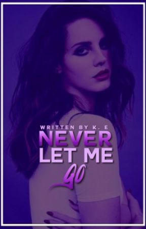 Never Let Me Go by kieradelrey