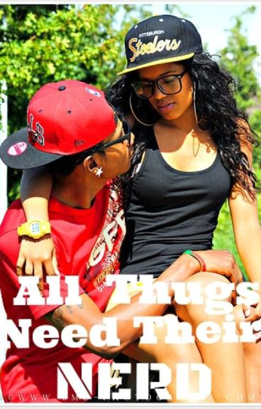 All Thugs need their Nerd.