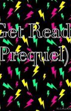 Get Ready (Prequel) book 2 by UltimateSideGirl