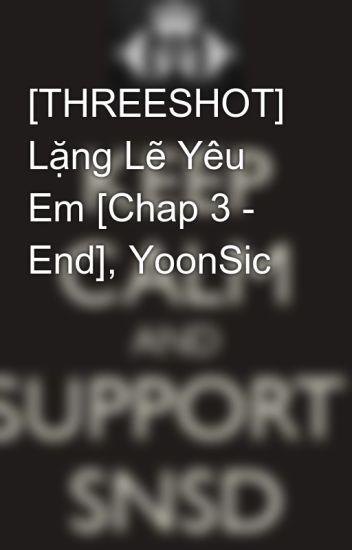 [THREESHOT] Lặng Lẽ Yêu Em [Chap 3 - End], YoonSic