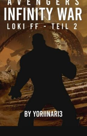 Avengers: Infinity War // Loki FF Teil 2 by Yoriinari3