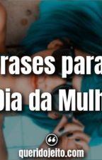Frases Dia da Mulher by queridojeitooficial