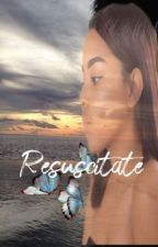 Resuscitate by breaunajerielle