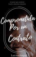 Comprometida  por un contrato by luicitaxsenpai