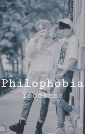 Philophobia {COMPLETE} by Mochi_Munchkin_9505