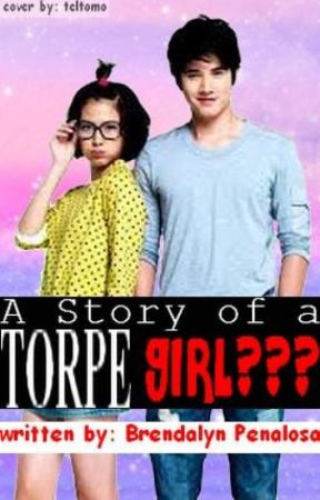 A story of a TORPE......Girl??????? by Ketchup_Monster