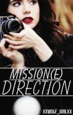 missiON(E) Direction by xXWolf_GirlXx