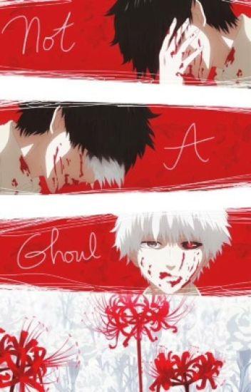 Not a Ghoul [Kaneki Ken x Reader]