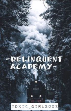 Delinquent Academy  by toxic_girl2002