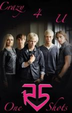 Crazy 4 U (R5 One Shots) by authoR5er