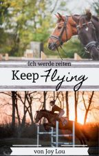 Keep Flying - ich werde reiten by Joy_Lou