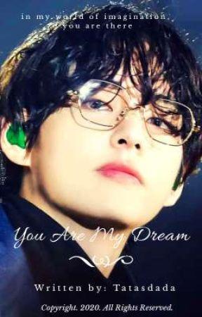 You Are My Dream by Tatasdada