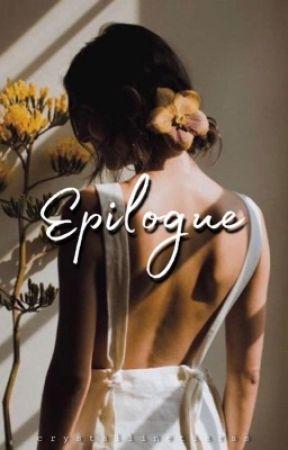 Epilogue [EDITING] by crystallinetiaras
