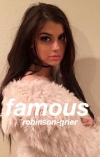 famous by robinson-grier