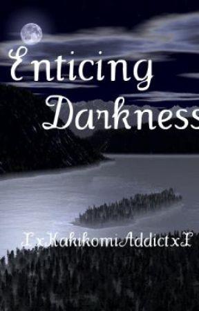 Enticing Darkness by CrimsonInsanity