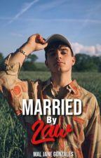 Married by Law || Rye Beaumont [✓] by maljanegonzales