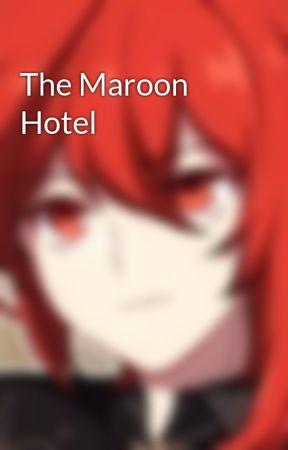 The Maroon Hotel by JalffyDaPCGunee