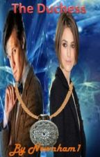 The Dutchess ( a doctor who fanfic) by Gingersnapped97