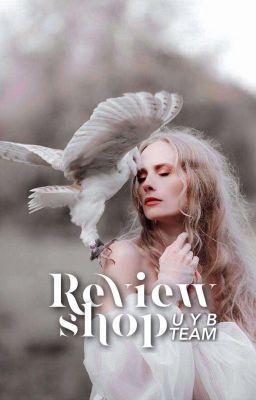 Đọc truyện [UYB_Team - ĐÓNG] • Review shop •