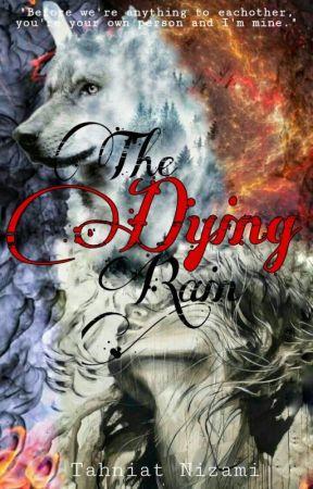 The Dying Rain | ✔ by peachytahniiat