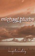 michael blurbs   5sos by angelicmashton