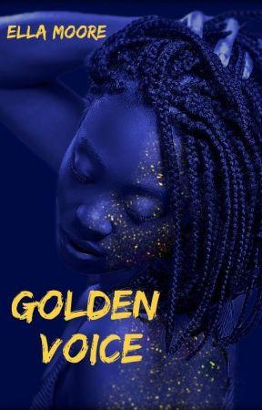 Golden Voice (on hiatus)    YA Paranormal by EllaMooreAuthor