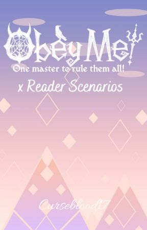 Obey Me x Reader Scenarios by Curseblood17