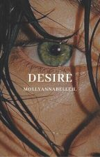 Desire H.S. by mollyannabelleh