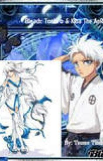 Bleach: Toshiro Hitsugaya & Kiba The AnReaper