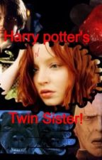Harry potter's twin sister by Slytherin-Gryffindor