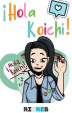 ¡Hola Koichi! by Rinreb