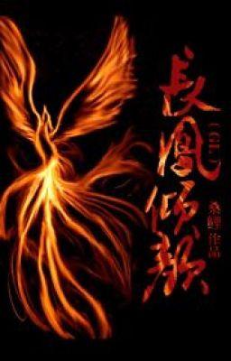 [BHTT] Trường Phượng Khuynh Nhan - Tang Lý (Chính văn + Phiên ngoại)