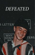 Defeated (A Daniel Seavey Fanfic) by Smiling_Seavey2005
