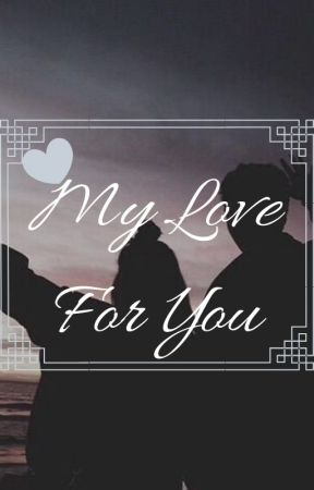 My Love For You by BTSLover10105