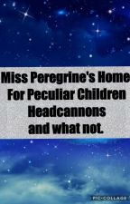 Miss Peregrines Home For Peculiar Children Headcannons and Randomness by SunflowertheNeko