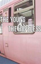 The Young And The Hopeless || Cashton by -ymas-