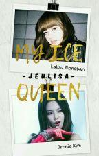 My Ice Queen || Jenlisa AU by Jenlisrene