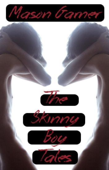 The Skinny Boy Tales (boyxboy) - Completed-