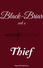 Black-Briar and a Thief  by MagicIsMyMiddleName